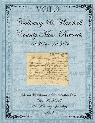 Vol.9 1830's-1850's Calloway & Marshall County Misc. Records