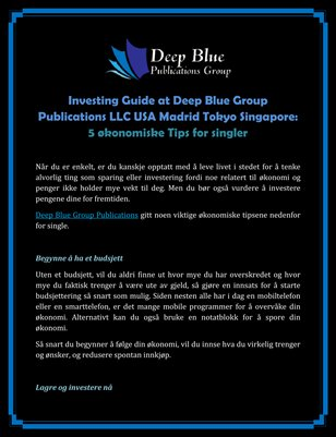 Investing Guide at Deep Blue Group Publications LLC USA Madrid Tokyo Singapore: 5 økonomiske Tips for singler