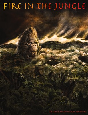 The Fire in the Jungle Fantasy RPG Supplement