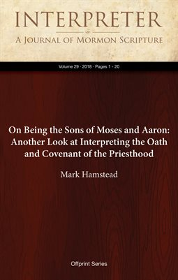 On Being the Sons of Moses and Aaron: Another Look at Interpreting the Oath and Covenant of the Priesthood