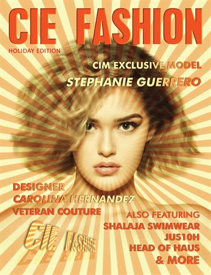 CIE FASHION MAGAZINE FEAT: STEPHANIE GUERRERO