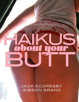 Haikus About Your Butt