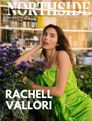 NORTHSIDE MAGAZINE VOL 45 ft. Rachell Vallori