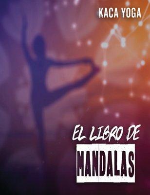 El libro de Mandalas - Calma tu mente mientras pintas