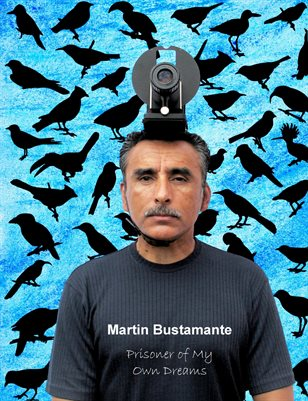 Martin Bustamante Prisoner of My Own Dreams