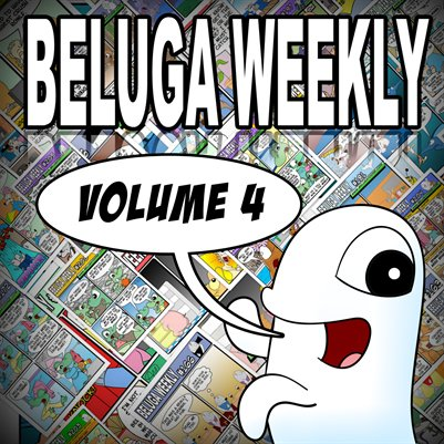 Beluga Weekly Volume 4