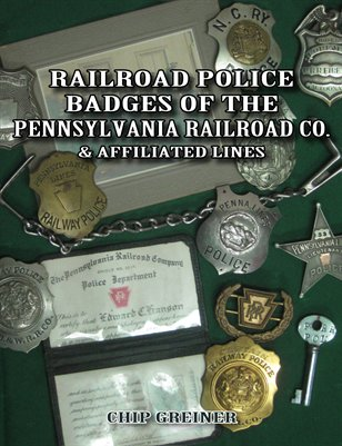 Railroad Police Badges of the Pennsylvania Railroad Co. & Affiliated Lines