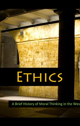 Ethics: A Brief Philosophical History