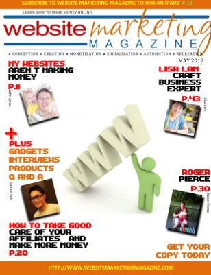 Website Marketing Magazine - May 2012 Edition - Learn How To Make Money Online