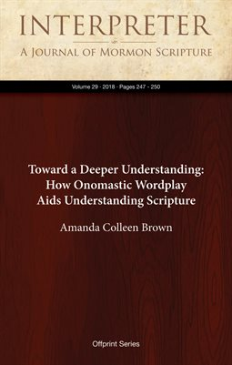 Toward a Deeper Understanding: How Onomastic Wordplay Aids Understanding Scripture