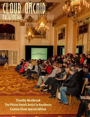 "Cloud Orchid Magazine - Timothy Westbrook ""The Pfister Hotel's Artist In Residence  Fashion Show"" Special Edition"