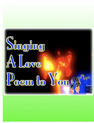 Singing A Love Poem To You by nefTUNES (The Love Story)