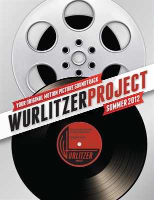 The Wurlitzer Project: Your Original Motion Picture Soundtrack