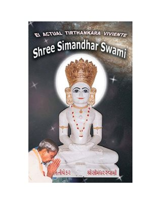 The Current Living Tirthankara Shree Simandhar Swami (In Spanish)