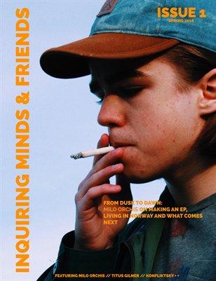 INQUIRING MINDS & FRIENDS - ISSUE 1