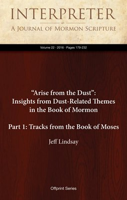 """Arise from the Dust"": Insights from Dust-Related Themes in the Book of Mormon (Part 1: Tracks from the Book of Moses)"