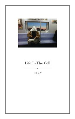 Life In The Cell : vol 1.0