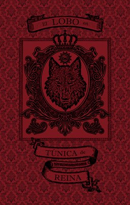 Un Lobo en Tuníca de Reina