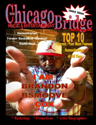 "'SNEAK PREVIEW"" Issue Of Chicago Bridge Magazine ""I AM BRANDON BSMOOVE COX"""