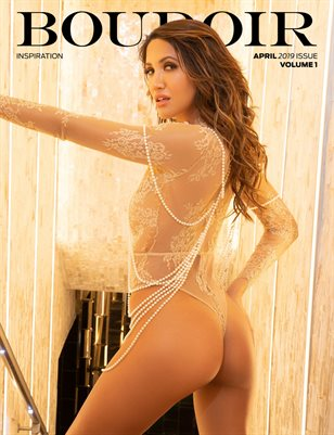 Boudoir Inspiration April 2019 Issue Vol. 1