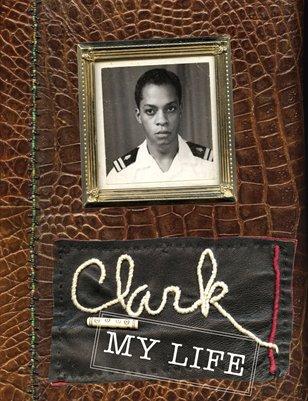 Clark, My Life by Paula Gillen