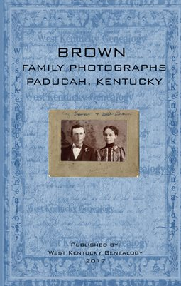 BROWN FAMILY PHOTOGRAPHS, PADUCAH, KENTUCKY
