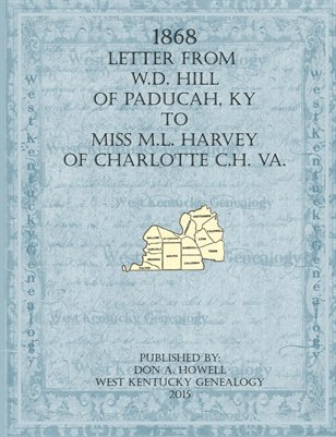 1868 Letter from W.D. Hill of Paducah, KY to Miss M.L. Harvey of Charlotte C.H. VA.