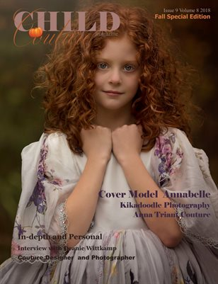 Child Couture magazine Issue 9 Volume 8 2018 Fall Special Edition