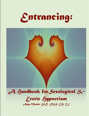 Entrancing: Handbook of Sexological & Erotic Hypnosis Revised