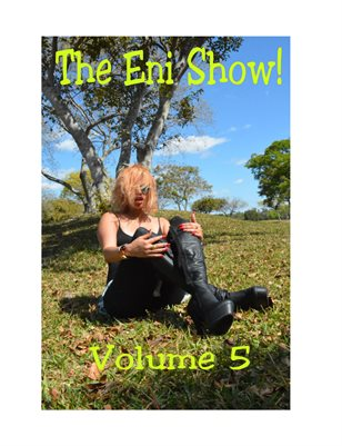 The Eni Show! volume five!