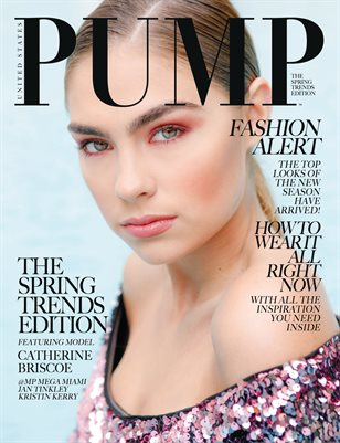 PUMP Magazine - The Spring Trends Edition - May 2018