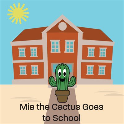 Mia the Cactus Goes to School