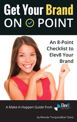 Get Your Brand On Point - An 8 Point Checklist to Elev8 Your Brand