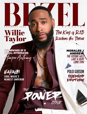 BEZEL Magazine; The POWER Issue ft. Willie Taylor