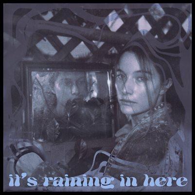 It's Raining in Here Album Credits