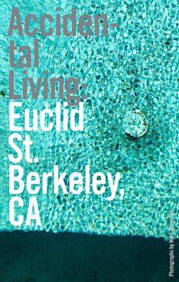 Accidental Living: Euclid St., Berkeley, CA