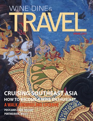 WINE DINE & TRAVEL MAGAZINE SPRING 2015