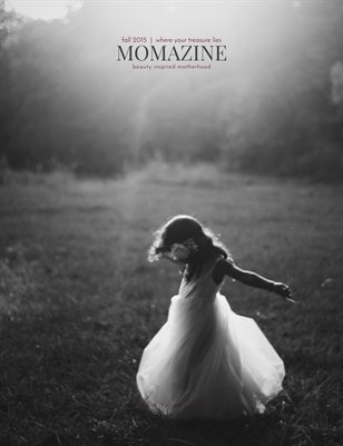 Momazine Fall 2015 | Where Your Treasure Lies