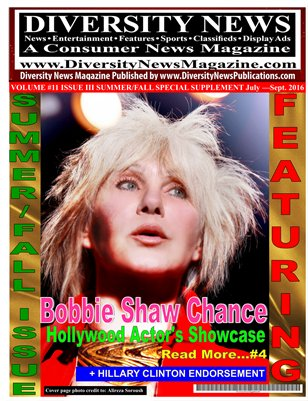 Diversity News Magazine Summer/Fall Special Print Issue Featuring Bobbie Shaw Chance Acting Coach to the Stars 7-1-16 to 9-31-16