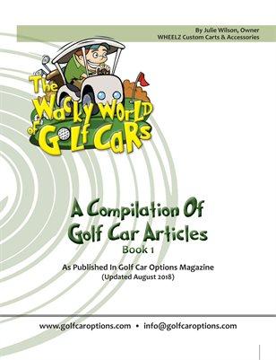 The Wacky World Of Golf Cars - (August 2018)