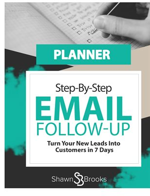 Email Follow-Up Planner:  Turn Your New Leads Into Customers in 7 Days
