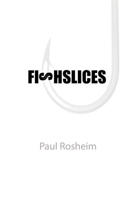 FISHSLICES by Paul Rosheim