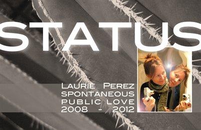 Status: Spontaneous Public Love 2008-2012