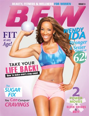 BFW Magazine: Beauty, Fitness, & Wellness for Women (Double Cover Print Version) featuring Wendy Ida