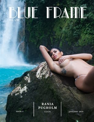 Blue Frame Magazine Issue 3 ft. Rania Pugholm
