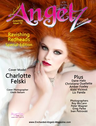 ENCHANTED ANGELZ MAGAZINE - RAVISHING REDHEADS SPECIAL EDITION - Cover Model Charlotte Felski - June 2020