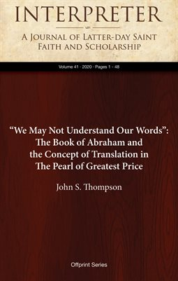 """We May Not Understand Our Words"": The Book of Abraham and the Concept of Translation in The Pearl of Greatest Price"