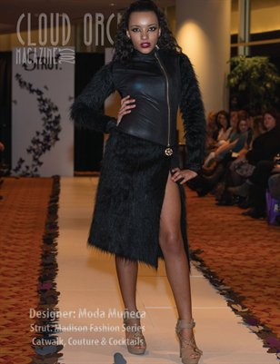 Cloud Orchid Magazine Special Issue:  Moda Muñeca Strut. Madison Fashion Series Catwalk, Couture & Cocktails