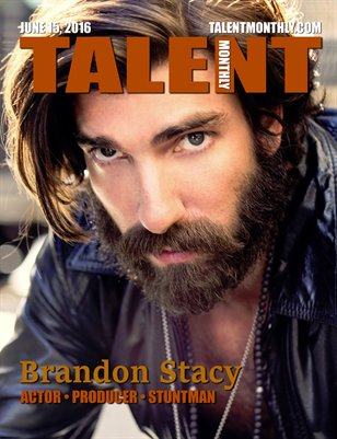 Talent Monthly Magazine - June 15, 2016 - Brandon Stacey