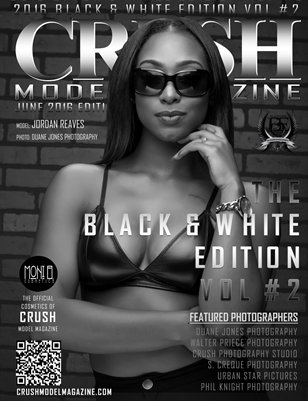 CRUSH MODEL MAGAZINE 2016 BLACK & WHITE EDITION VOL #2